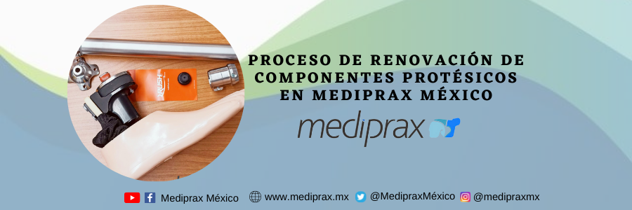 Proceso de renovación de componentes protésicos en Mediprax México